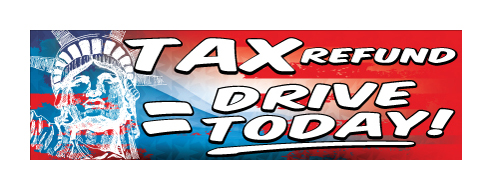 Tax Refund = Drive Today Banner